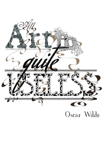 all art is useless  how far All art is quite useless - all art is quite useless oscar wilde, irish poet, author (1854-1900) more homepage quotes.